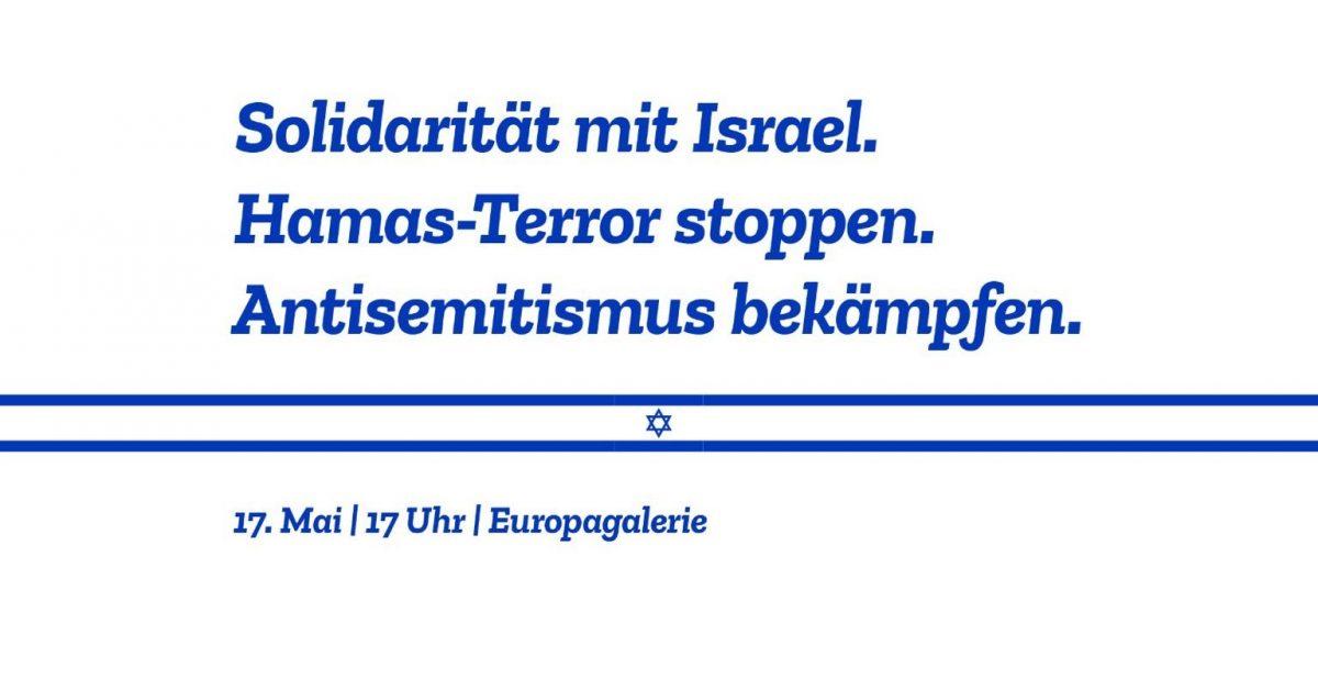 Solidarität mit Israel! Hamas-Terror stoppen – Antisemitismus bekämpfen!